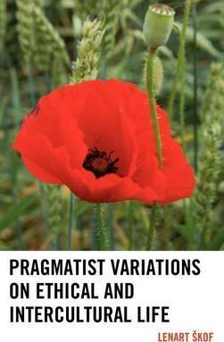 Pragmatist Variations on Ethical and Intercultural Life