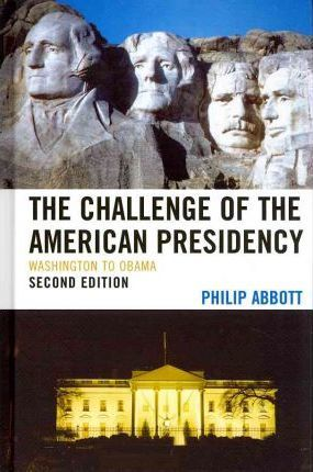 The Challenge of the American Presidency