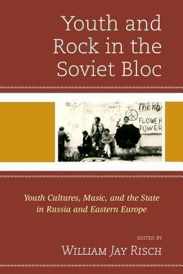 Youth and Rock in the Soviet Bloc