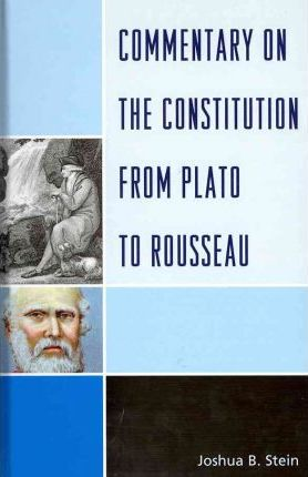 Commentary on the Constitution from Plato to Rousseau