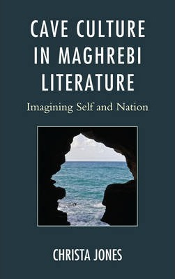 Cave Culture in Maghrebi Literature