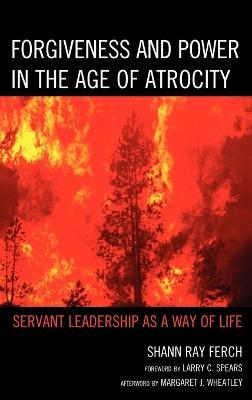 Forgiveness and Power in the Age of Atrocity