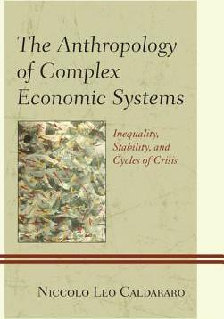 The Anthropology of Complex Economic Systems