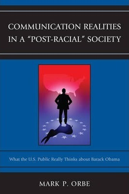 Communication Realities in a Post-Racial Society