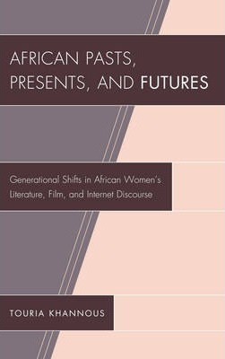 African Pasts, Presents, and Futures