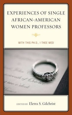 Experiences of Single African-American Women Professors