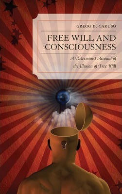 Free Will and Consciousness