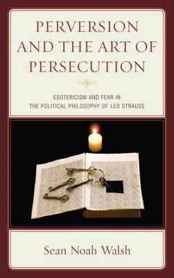 The Perversion and the Art of Persecution
