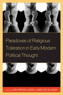 Paradoxes of Religious Toleration in Early Modern Political Thought
