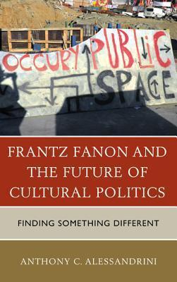 Frantz Fanon and the Future of Cultural Politics
