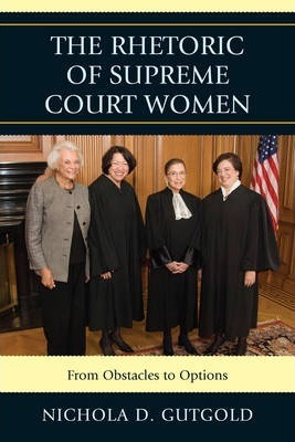 The Rhetoric of Supreme Court Women