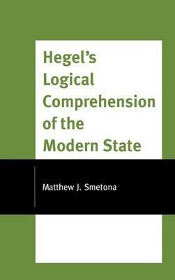 Hegel's Logical Comprehension of the Modern State