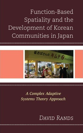 Function-Based Spatiality and the Development of Korean Communities in Japan