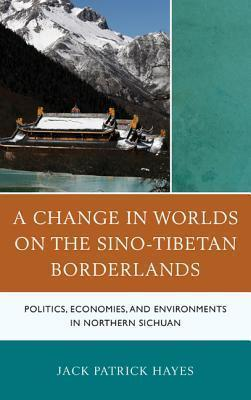 A Change in Worlds on the Sino-Tibetan Borderlands