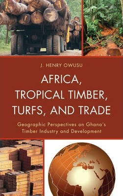 Africa, Tropical Timber, Turfs, and Trade
