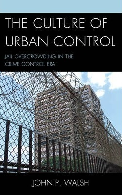 The Culture of Urban Control