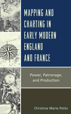 Mapping and Charting in Early Modern England and France