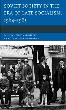 Soviet Society in the Era of Late Socialism, 1964 1985
