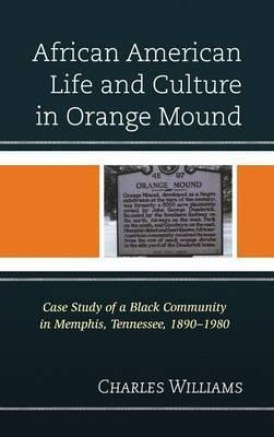African American Life and Culture in Orange Mound