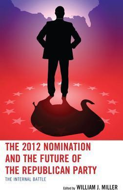 The 2012 Nomination and the Future of the Republican Party