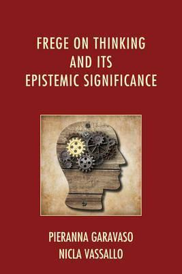 Frege on Thinking and Its Epistemic Significance