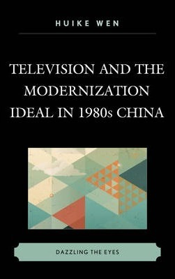 Television and the Modernization Ideal in 1980s China