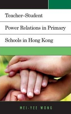 Teacher-Student Power Relations in Primary Schools in Hong Kong