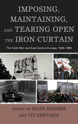 Imposing, Maintaining, and Tearing Open the Iron Curtain