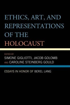 Ethics, Art, and Representations of the Holocaust