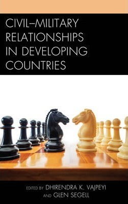 Civil Military Relationships in Developing Countries