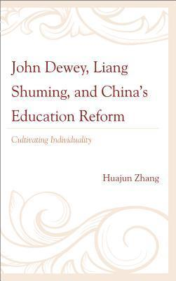 John Dewey, Liang Shuming, and China's Education Reform