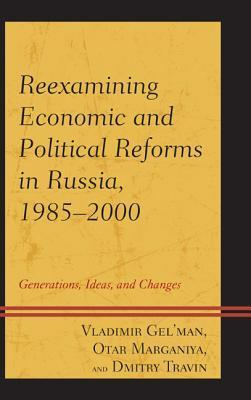 Reexamining Economic and Political Reforms in Russia, 1985-2000