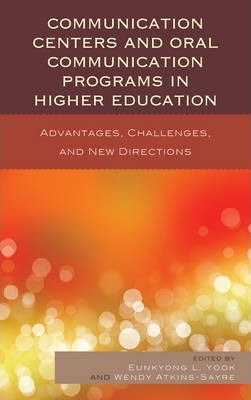 The Communication Centers and Oral Communication Programs in Higher Education