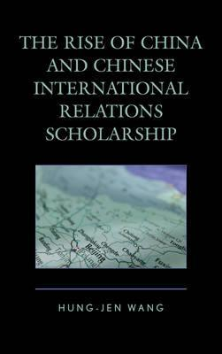 The Rise of China and Chinese International Relations Scholarship