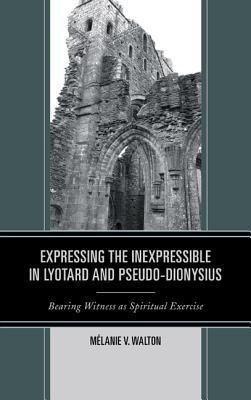 Expressing the Inexpressible in Lyotard and Pseudo-Dionysius