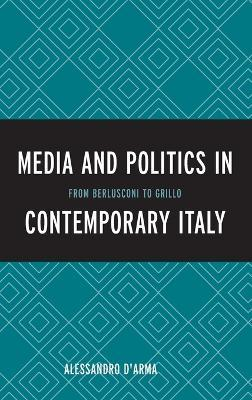 The Media and Politics in Contemporary Italy