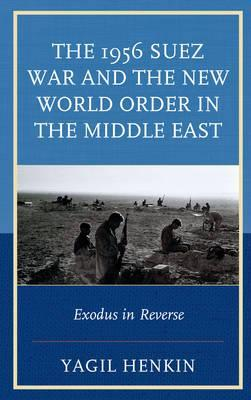 The 1956 Suez War and the New World Order in the Middle East