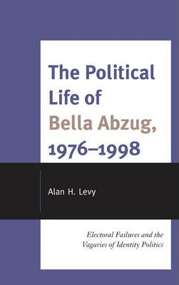 The Political Life of Bella Abzug, 1976 1998
