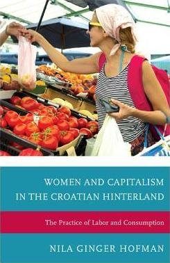 Women and Capitalism in the Croatian Hinterland