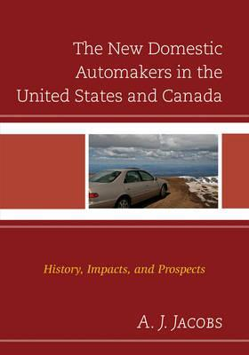 The New Domestic Automakers in the United States and Canada
