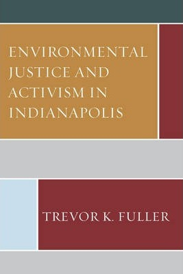 Environmental Justice and Activism in Indianapolis