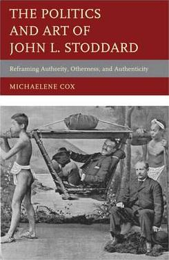 The Politics and Art of John L. Stoddard