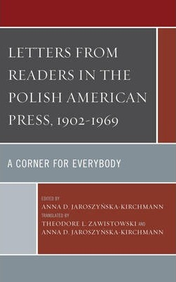 Letters from Readers in the Polish American Press, 1902 1969