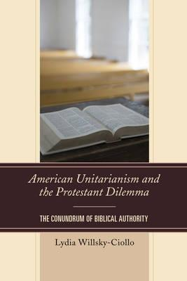 American Unitarianism and the Protestant Dilemma