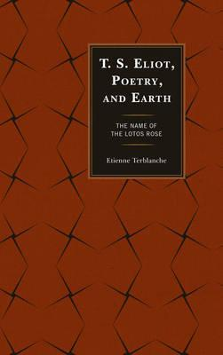 T.S. Eliot, Poetry, and Earth