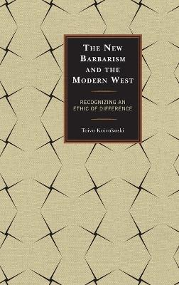The New Barbarism and the Modern West