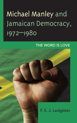 The Michael Manley and Jamaican Democracy, 1972-1980
