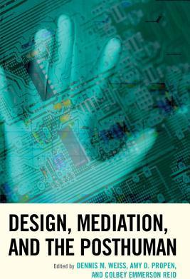 Design, Mediation, and the Posthuman