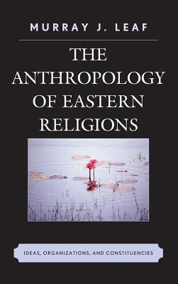 The Anthropology of Eastern Religions