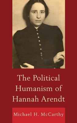 The Political Humanism of Hannah Arendt